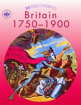 Re-discovering Britain, 1750-1900: Pupil's Book