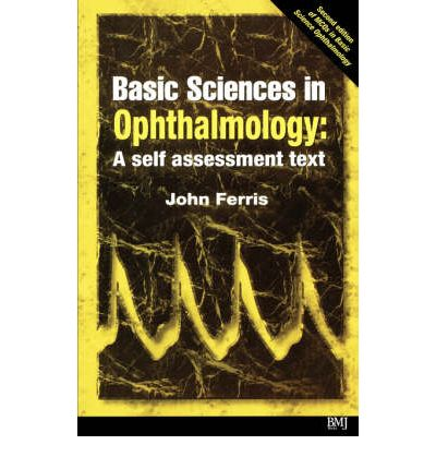 Basic Sciences in Ophthalmology: A Self Assessment Text