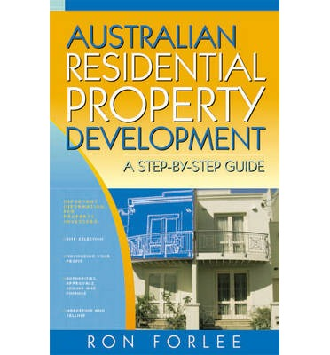 Australian Residential Property Development: A Step by Step Guide for Investors