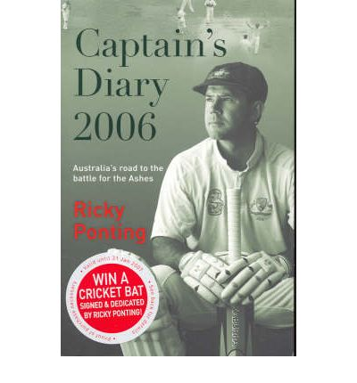 Captain's Diary 2006 2006: The Battle to Win Back the Ashes