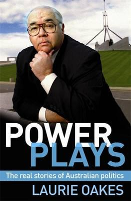 Power Plays: The Real Stories of Australian Politics