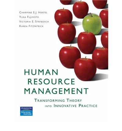 Human Resource Management: Transforming Theory into Innovative Practice