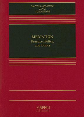 Mediation: Practice, Policy, and Ethics