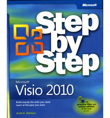 Microsoft Visio 2010 Step by Step: The Smart Way to Learn Microsoft Visio 2010 One Step at a Time!