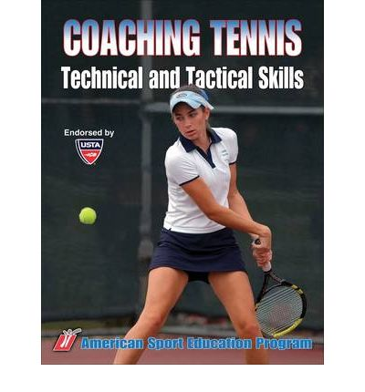 Coaching Tennis: Technical and Tactical Skills