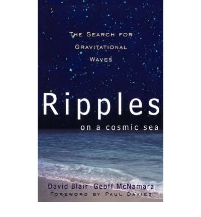 Ripples on a Cosmic Sea: The Search for Gravitational Waves