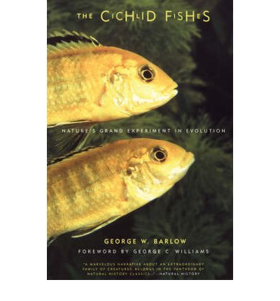 The Cichlid Fishes: Nature's Grand Experiment in Evolution