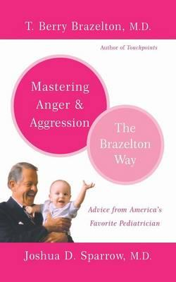 Mastering Anger and Aggression: The Brazelton Way