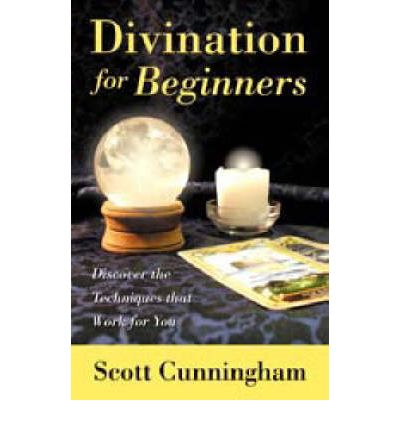 Divination for Beginners: Discover the Techniques That Work for You