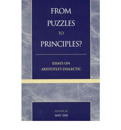 From Puzzles to Principles?: Essays on Aristotle's Dialectic