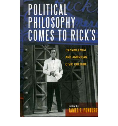 Political Philosophy Comes to Ricks: Casablanca and American Civic Culture