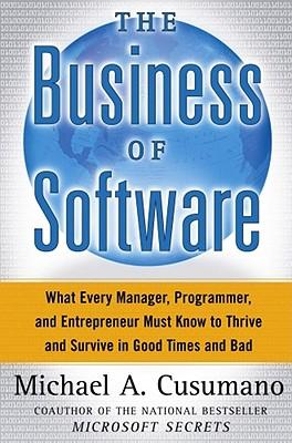The Business of Software: What Every Manager, Programmer and Entrepreneur Must Know to Succeed in Good Times and Bad