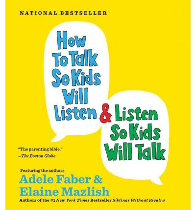 How to Talk So Kids Will Listen and Listen So Kids Will Talk: 1 Spoken Word CD, 1 Hour