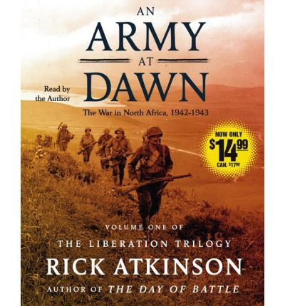 An Army at Dawn: The War in North Africa, 1942-1943