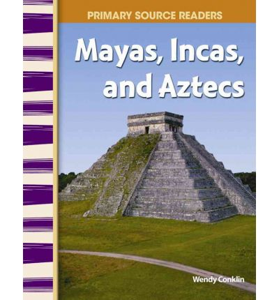 Mayans, Incas, and Aztecs