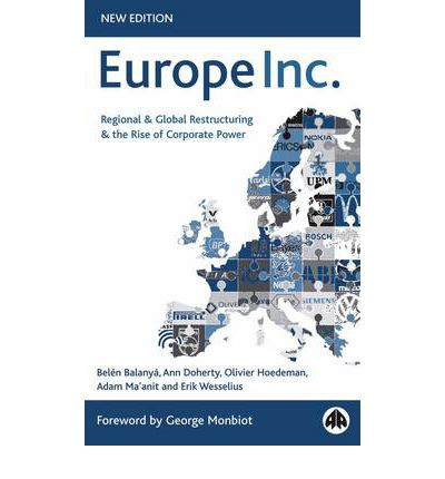 Europe Inc.: Regional and Global Restructuring and the Rise of Corporate Power