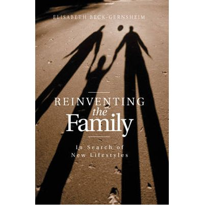 Reinventing the Family: In Search of Lifestyles