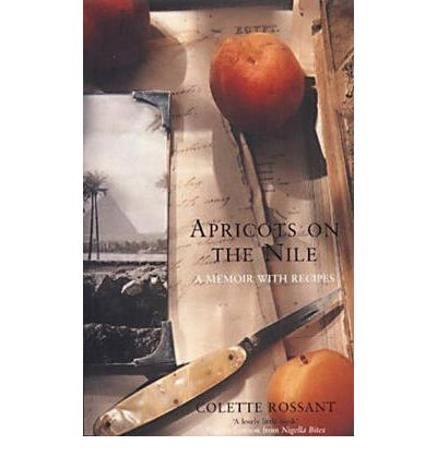 Apricots on the Nile: A Memoir with Recipes