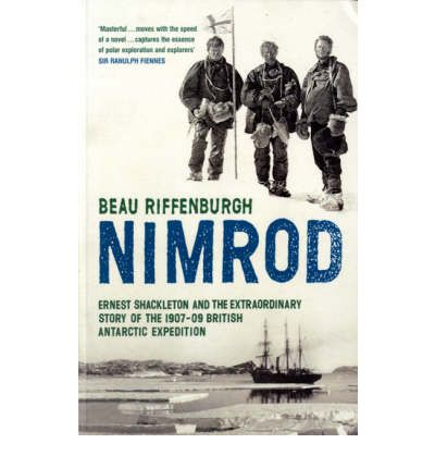 """Nimrod"": The Extraordinary Story of Shackleton's First Expedition"