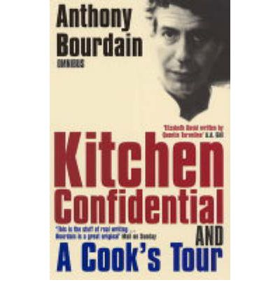 "Anthony Bourdain Omnibus: ""Kitchen Confidential"", ""A Cook's Tour"""