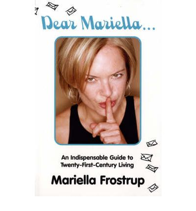 Dear Mariella: An Indispensable Guide to Twenty-First-Century Living