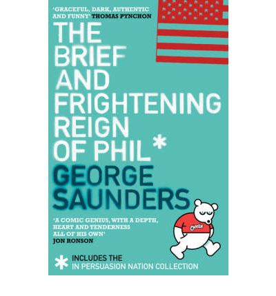 The Brief and Frightening Reign of Phil: (Includes the 'In Persuasion Nation' Collection)