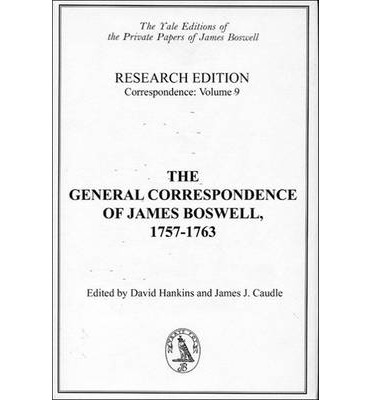 The General Correspondence of James Boswell, 1757-1763: Research Edition: Correspondence, Volume 9