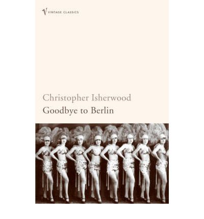 christopher isherwoods goodbye to berlin essay Essay editing services literature how and why bob fosse transforms key elements of goodbye to berlin in christopher isherwood isherwood's semi.