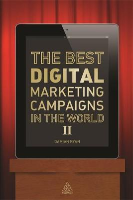 The Best Digital Marketing Campaigns in the World II: Mastering the Art of Customer Engagement