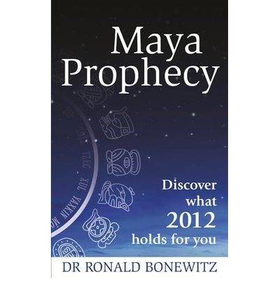 Maya Prophecy: Discover What 2012 Holds for You