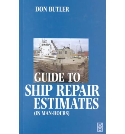 Guide to Ship Repair Estimates (in Man Hours)