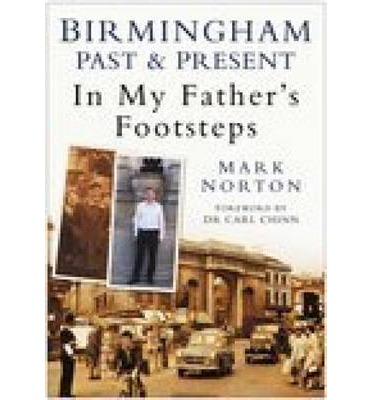 Birmingham Past and Present: In My Father's Footsteps