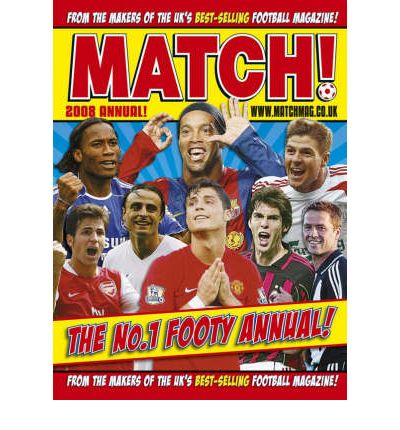 """Match"" Annual 2008: From the Makers of Britain's Bestselling Football Magazine"