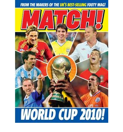 """""""Match"""" World Cup: From the Makers of the UK's Biggest and Best Football Magazine"""