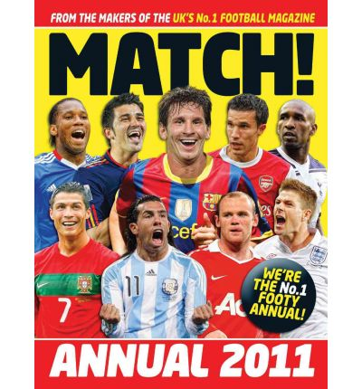 Match Annual 2011: From the Makers of the UK's Bestselling Football Magazine