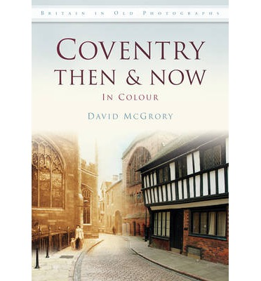 Coventry Then & Now