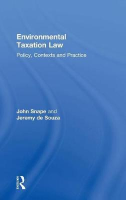 Environmental Taxation Law: Policy, Contexts and Practice