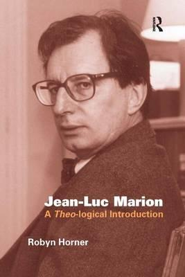 Jean-Luc Marion: A Theo-logical Introduction
