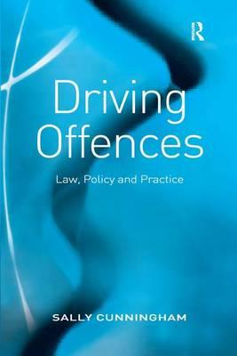Driving Offences: Law, Policy and Practice