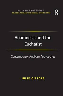 Anamnesis and the Eucharist: Contemporary Anglican Approaches