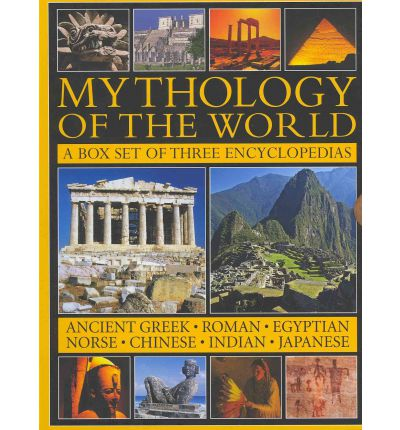 Mythology of the World: A Box Set of Three Encyclopedias: Ancient Greek, Roman, Egyptian, Norse, Chinese, Indian and Japanese