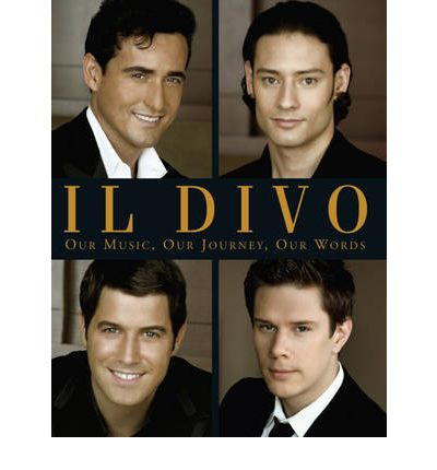 Il divo our music our journey our words il divo - Il divo music ...