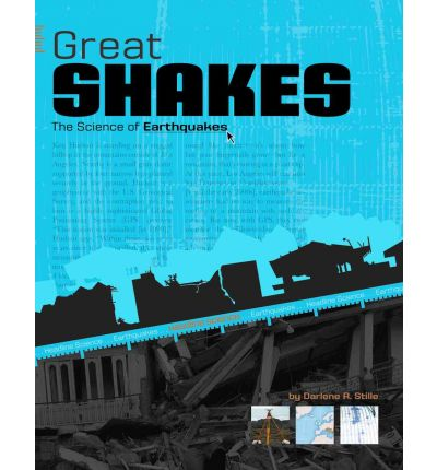 Great Shakes: The Science of Earthquakes