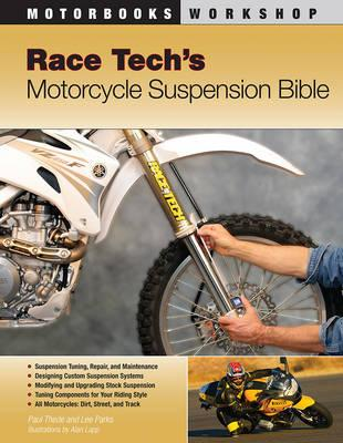 Race Tech's Motorcycle Suspension Bible: Dirt, Street, Track