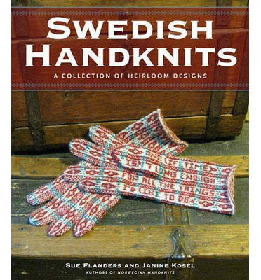 Swedish Handknits: A Collection of Heirloom Patterns