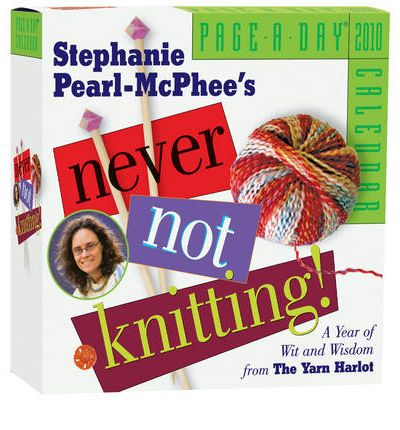 Stephanie Pearl McPhee's Never Not Knitting! Calendar