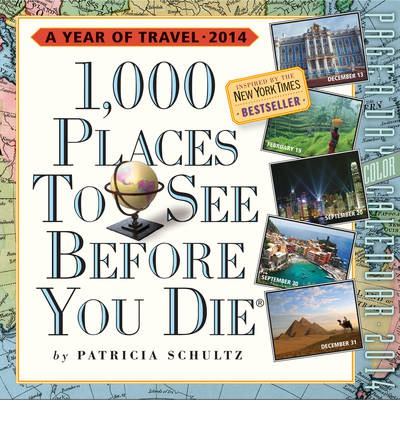 1,000 Places to See Before You Die Calendar 2014