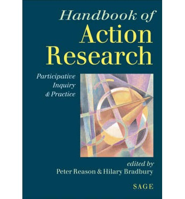 The Handbook of Action Research: Participative Inquiry and Practice