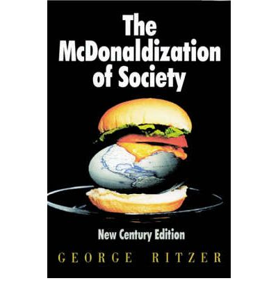 Essays Mcdonaldization Of Society