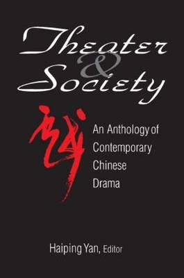 Theatre and Society: Anthology of Contemporary Chinese Drama